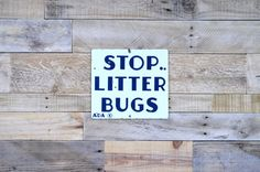 Stop Litter Bugs Sign Vintage Porcelain by NorthboundSalvage