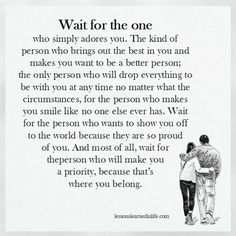 Lessons Learned in Life | Wait for the one.