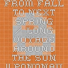 from fall to next spring / long voyage around the sun    pondnaut hibernates  ~ tiwago