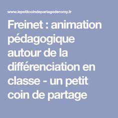 Freinet : animation pédagogique autour de la différenciation en classe - un petit coin de partage Animation, Study, Education, Teachers, Elementary Schools, Preschool, Kid, Studio