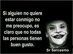 Sr. Sarcasmo Spanish Humor, Spanish Quotes, Nasty Quotes, Inspirational Phrases, Joker Quotes, Personal Goals, Crazy People, Bob Marley, Life Is Beautiful