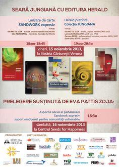 Evenimentul va avea loc vineri 15 noiembrie 2013, începând cu orele 18.00, la mansarda Cartureşti Verona.  Lansarea colecţei JUNGIANA Eva PATTIS ZOJA – analist jungian, membru IAAP, IAES Lavinia BÂRLOGEANU – Prof.Univ Facultatea de Psohologie  Carmen BEYER – psihoterapeut, formator , membru ARPA, SRGT  Dorin Liviu BITFOI – jurnalist  Moderator: Gabriela DENIZ - editor Herald