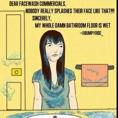Dear face wash commercials...