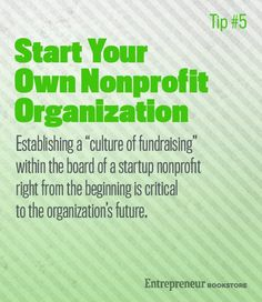 Start Your Own Nonprofit Organization: Establish a culture of fundraising. Nonprofit Fundraising, Fundraising Ideas, Start A Non Profit, Entrepreneur Books, Grant Writing, Charity Organizations, Digital Strategy, Peace On Earth, Home Based Business