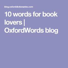 10 words for book lovers | OxfordWords blog