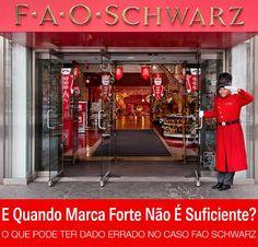 Fao Schwarz: quando marca forte não é suficiente | http://alegarattoni.com.br/fao-schwarz-quando-marca-forte-nao-e-suficiente/