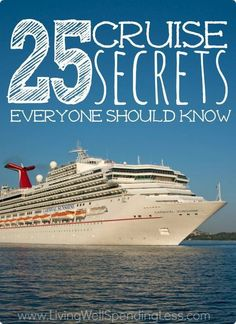 Want to get away?  Cruising is not only relaxing, it is also one of the most cost-effective ways to travel!  These 25 insider secrets can help you find the best deals, discover little-known tips & tricks, and help you make the most of your next cruise vac