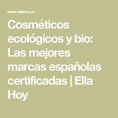 Cosméticos ecológicos y bio: Las mejores marcas españolas certificadas | Ella Hoy