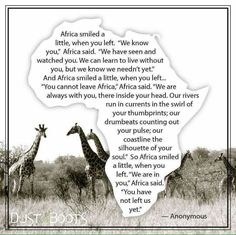 """Africa smiled a little when you left. We are in you…you have not left us yet"" – A Tale of Two Cities (and vastly different Countries) Afrika Tattoos, Africa Quotes, Quotes About Africa, Scrapbooking Album, South Africa Safari, Namibia, Les Continents, African Proverb, When You Leave"