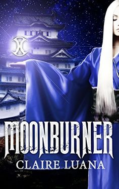 Moonburner by Claire Luana https://www.amazon.com/dp/B01F6CE9SU/ref=cm_sw_r_pi_dp_0j7uxbQ6CM511