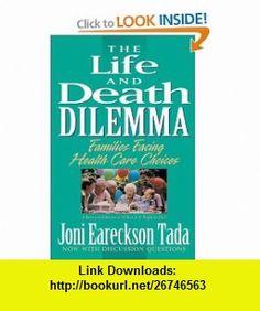Life and Death Dilemma, The (9780310585718) Joni Eareckson Tada , ISBN-10: 0310585716  , ISBN-13: 978-0310585718 ,  , tutorials , pdf , ebook , torrent , downloads , rapidshare , filesonic , hotfile , megaupload , fileserve