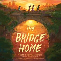 The Bridge Home (Penguin) Four determined homeless children make a life for themselves in Padma Venkatraman's stirring middle-grade debut. New Books, Good Books, Books To Read, Realistic Fiction, 12 Year Old, Book Cover Design, Book Design, Childrens Books, Illustration