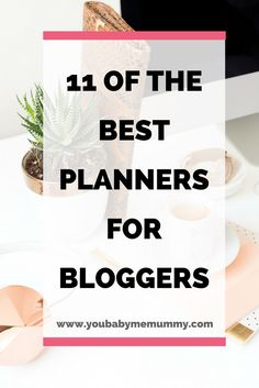 Are you a busy blogging who is struggling to stay on top of all the things? Here are 11 of the best planners for bloggers