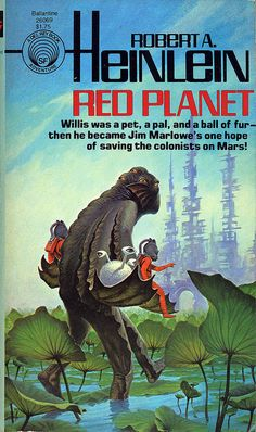 Robert A. Heinlein - Red Planet...the start of my personal journey into science fiction. i remember taking this out of the middle school library...