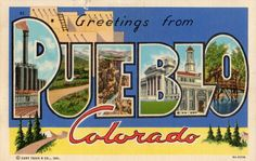 Letter Greetings Entrancing Pueblo Colorado Postcard Scenic Large Letter Greetings Co Pc .