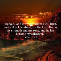 """Isaiah """"Behold, God is my salvation; for the LORD GOD is my strength and my song, and he has become my salvation. Prayer Scriptures, Bible Prayers, Bible Verses Quotes, Faith Quotes, Religious Quotes, Spiritual Quotes, Book Of Isaiah, Bible Promises, Bible Knowledge"""