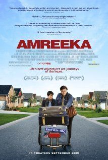 Amreeka.  The story of a single Palestinian Mother that immigrates to America with her son.