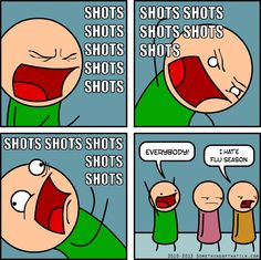 "So annoying. ""Flu shots!"", ""Get your flu shots here"", ""Cheap and painless flu shots!"", ""Flu shots for kids!"", etc :P"