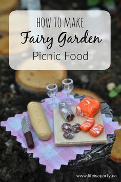 How To Make Fairy Garden Picnic Food: DIY tutorial on how to make miniature…