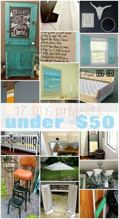 17 DIY Projects Under $50 | You can do any of these projects over the weekend!