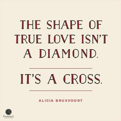 """The shape of true love isn't a diamond. It's a cross'' Alicia Bruxvoort // God loves you with an unshakeable love. Click to see more from the rest of today's devotion."