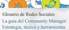 El más completo glosario de Redes Sociales y otros canales de Social Media. Artículo en español. http://www.juancmejia.com/marketing-en-redes-sociales/glosario-de-redes-sociales-indispensable-para-el-community-manager/