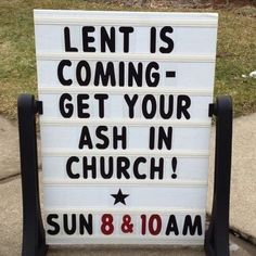Lent is coming - Get your ash in church. Lutheran humor that sounds so Catholic! Funny Church Signs, Church Humor, Funny Signs, Funny Memes, Hilarious Sayings, Hilarious Animals, 9gag Funny, Funny Animal, Cat Memes