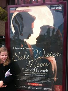 NAC production of Salt-Water Moon. Theatre Posters, Opening Night, Salt And Water, Comedy, David, Moon, Romantic, French, The Moon