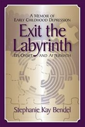 Read Book Exit the Labyrinth: A Memoir of Early Childhood Depression Its Onset and Aftermath Author Stephanie Kay Bendel Book Club Books, Book Lists, Books To Read, My Books, Online Book Club, Books Online, Cool Books, What Book, Books