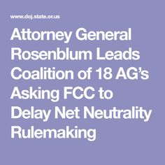 Attorney General Rosenblum Leads Coalition of 18 AG's Asking FCC to Delay Net Neutrality Rulemaking