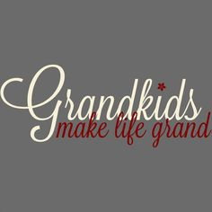 I am thankful and blessed!! Love my grandkids!!!
