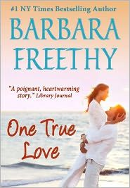 Barbara Freethy - One True Love  Her books are all an easy enjoyable read......