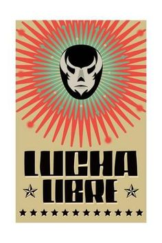Illustration about Lucha Libre - wrestling spanish text - Mexican wrestler mask - poster - eps available. Illustration of card, festival, libre - 34150727 Mexican Wrestler, Wrestling Posters, Mexican Mask, Wall Art Prints, Poster Prints, Mexican Designs, Hand Type, Illustrations, Fine Art America