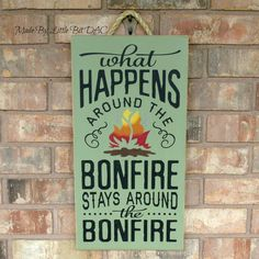 What happens around the bonfire stays around the bonfire. Great sign for your campsite, your fire pit at home or to give as a gift. - Hand painted and ready to ship - Colors used are Black, Brown, Red Bonfire Heart, Bonfire Night, Bonfire Parties, Bonfire Pits, Cocoa Party, Fire Pit Party, Sweet Sixteen Parties, Fall Birthday, Party