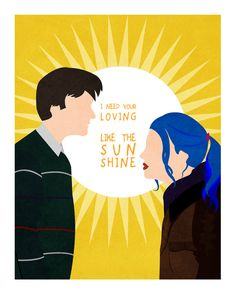"Eternal Sunshine of the Spotless Mind minimalist print: ""I need your loving like the sunshine"" Where Is My Mind, Beautiful Film, Eternal Sunshine, Minimal Poster, Jim Carrey, Mindfulness Quotes, Tumblr Photography, Life Is Strange, Happy Colors"