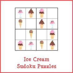 Ice Cream Sudoku Puzzles - Gift of Curiosity Farm Activities, Preschool Activities, Education English, Art Education, Puzzle Store, Sudoku Puzzles, Hidden Pictures, Critical Thinking Skills, French Lessons