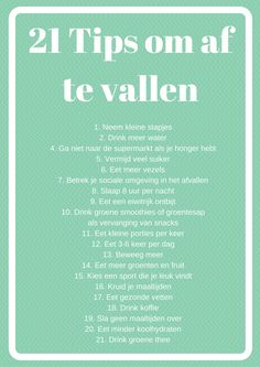 21 tips om af te vallen. Healthy Habbits, Weight Loss Juice, Y Food, Sports Food, Healthy Lifestyle Motivation, Diet Menu, Health And Beauty Tips, Diet And Nutrition, Healthy Tips