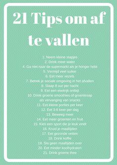 21 tips om af te vallen.  http://www.healthfully.nl