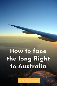 A Guide on how to face the long flight to Australia.