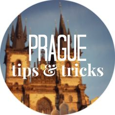 Prague tips and tricks. A must see city!