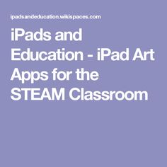 iPads and Education - iPad Art Apps for the STEAM Classroom