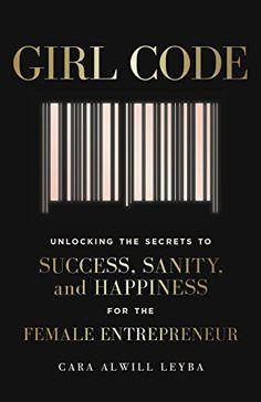 Girl Code Book, Book Girl, Motivational Books, Inspirational Books, Books You Should Read, Books To Read, Secret To Success, The Secret, Cara Alwill Leyba