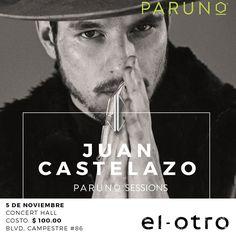 @ParunoSC #LiveSessions presenta @juancastelazo en ¨El Otro¨ Jueves 5 de Noviembre Leon gto $100 blvd Campestre #86
