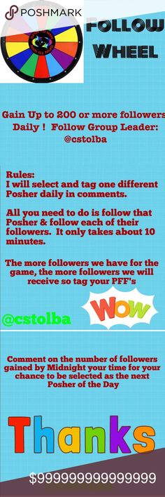🎉🎉🎉 JOIN THE FOLLOW WHEEL GAME 🎉🎉🎉 1) Like this Listing  2) Follow all other followers 3) I will select a Posher of the Day - will tag and post in comments. 4) Everyone follows that Poshers followers ( don't worry, will only show 1,000 and only takes about 20 minutes).  5) Comment in your total increase in followers by midnight your time for your chance to be the next Posher of the Day. 😊.  Non-compliant closets run the risk of being skipped by other Poshers. Other