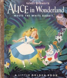 Alice in Wonderland Meets the White Rabbit retold by Jane Werner with pictures by the Walt Disney Studio - A Little Golden Book
