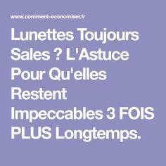 Lunettes Toujours Sales ? L'Astuce Pour Qu'elles Restent Impeccables 3 FOIS PLUS Longtemps.