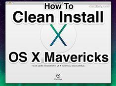 iTip: Clean Install OS X Mavericks (10.9) • osXdaily article 2013-10-26