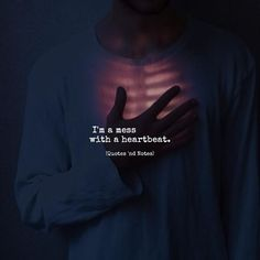 I'm a mess with a heartbeat. via (http://ift.tt/2uw9OF7)