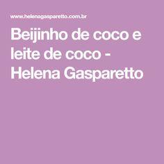 Beijinho de coco e leite de coco - Helena Gasparetto