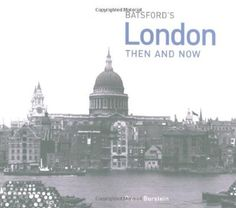 London Then and Now By Diane Burstein